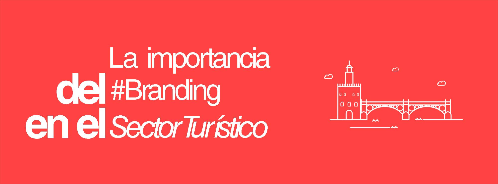 El branding turístico una asignatura pendiente.
