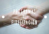 Aspectos a tener en cuenta para tener un buen programa de fidelización